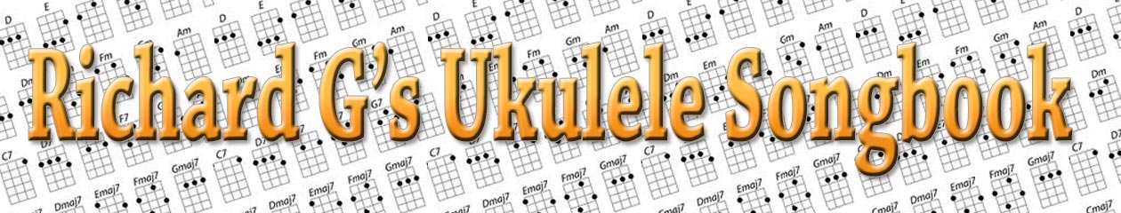 Songs Ukulele Songs By Richard G